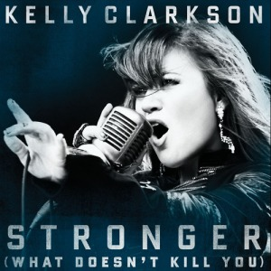 Kelly Clarkson - (Stronger) What Doesn't Kill You