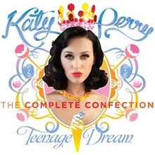 220px-Katy_Perry_Teenage_Dream_The_Complete_Confection