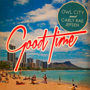 Owl-City-Carly-Rae-Jepsen-Good-Time-2012