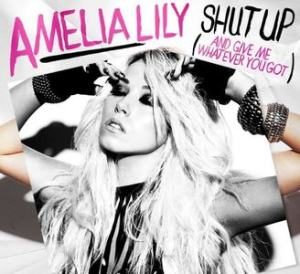 Amelia_Lily_-_Shut_Up_(and_Give_Me_Whatever_You_Got)