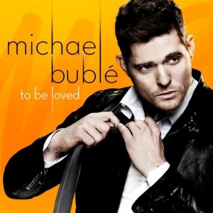 michael-buble-to-be-loved-cover
