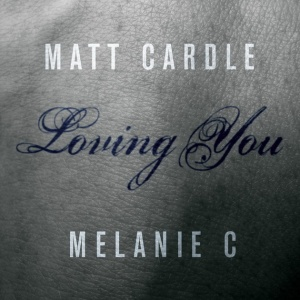 Matt-Cardle-and-Melanie-C-Loving-You-Single