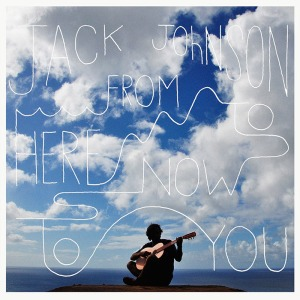 jack-johnson-from-here-to-now-to-you-album