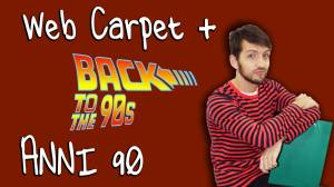 WEB CARPET + ANNI 90